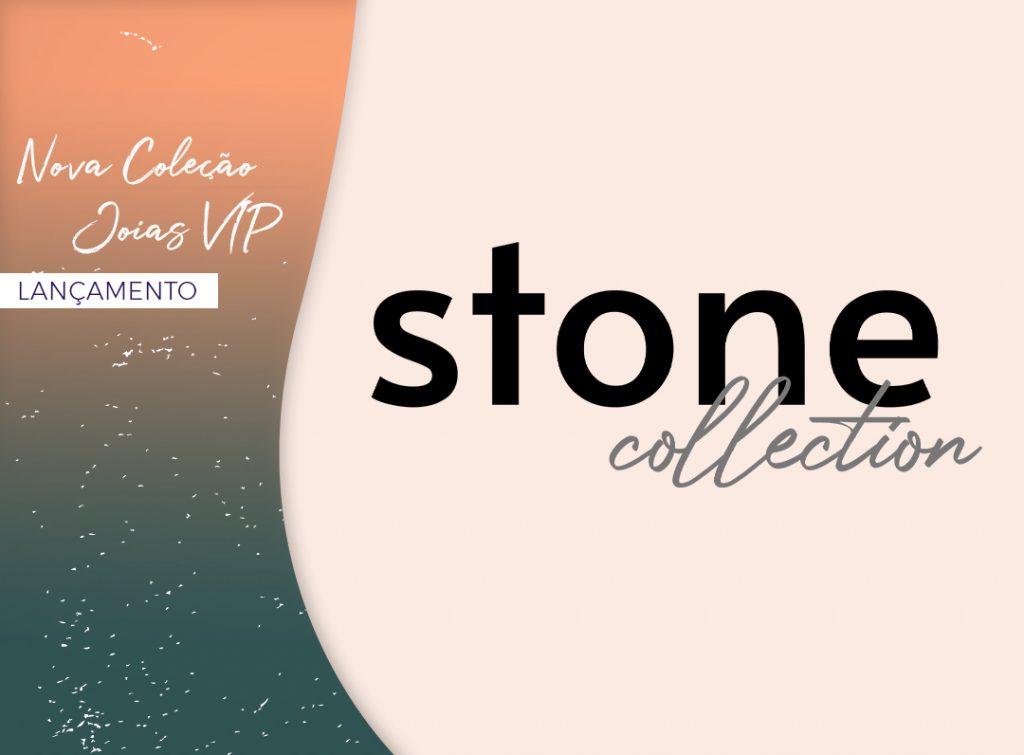 Nova Coleção Stone Collection Joias VIP